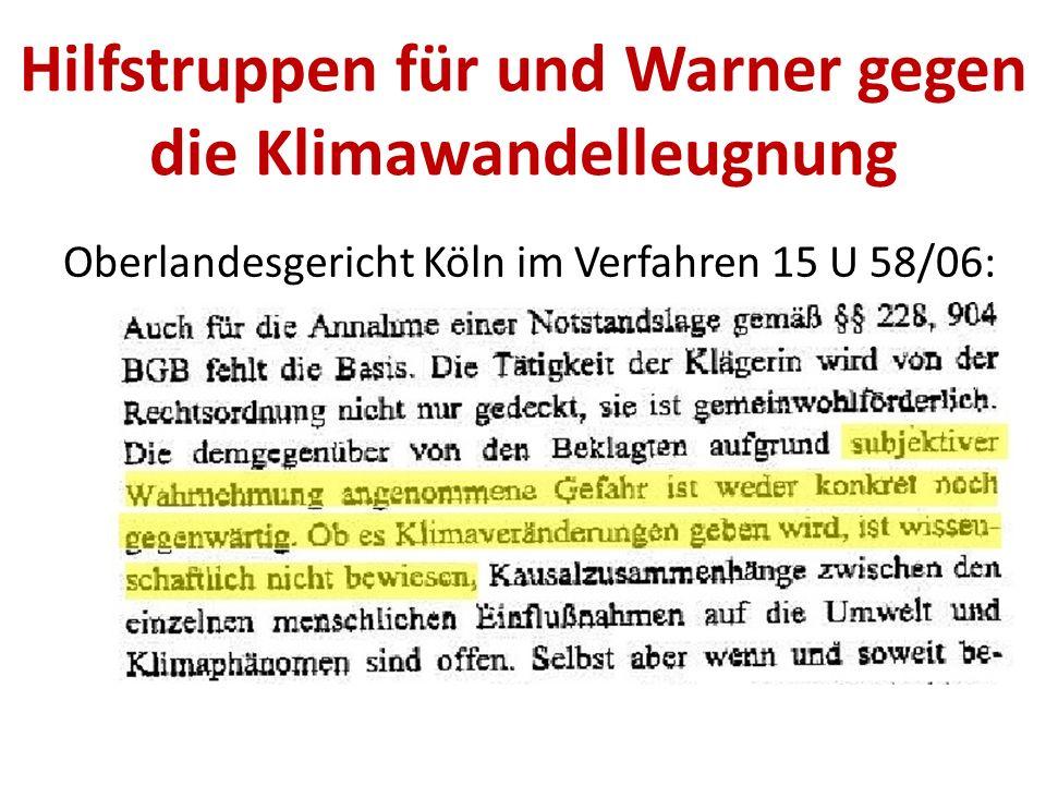 Oberlandesgericht Köln im Verfahren 15 U 58/06: Hilfstruppen für und Warner gegen die Klimawandelleugnung