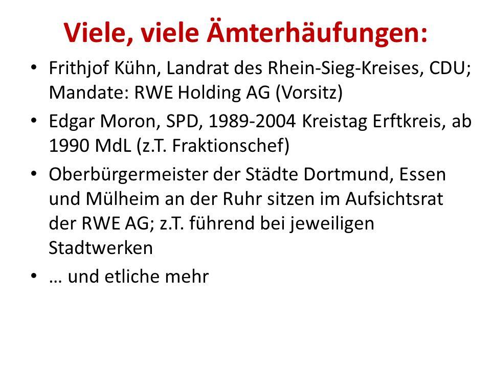 """Viele, viele Ämterhäufungen: Hermann-Josef Arentz: ab 1980 MdL, erhielt jährlich 60.000 € als RWE-""""Angestellter"""" Werner Bischoff: MdL und RWE-Power Au"""