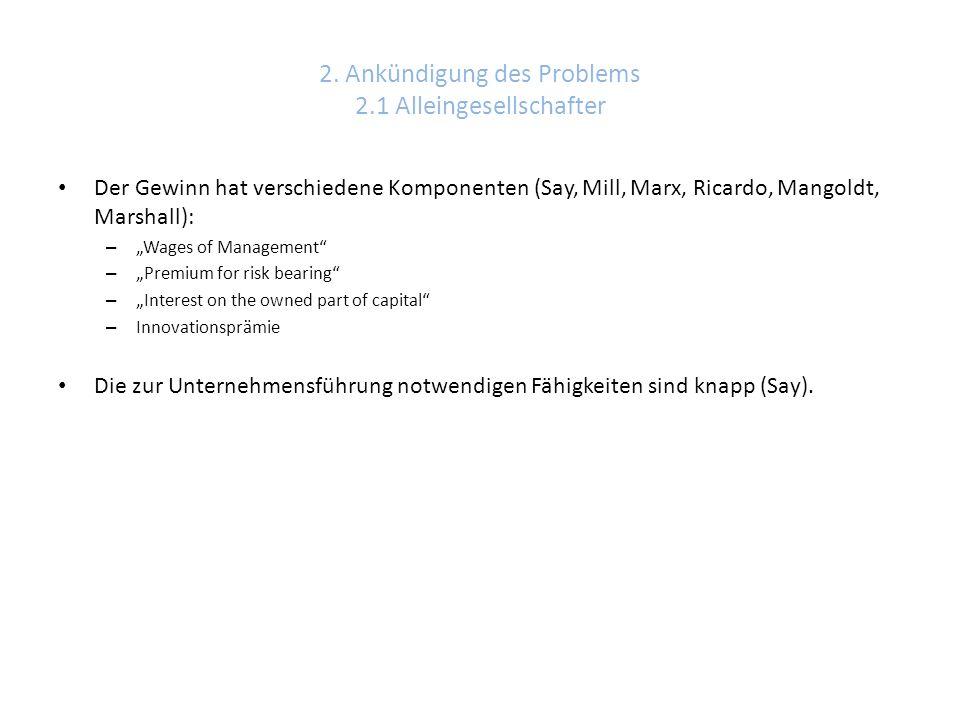 """2. Ankündigung des Problems 2.1 Alleingesellschafter Der Gewinn hat verschiedene Komponenten (Say, Mill, Marx, Ricardo, Mangoldt, Marshall): – """"Wages"""