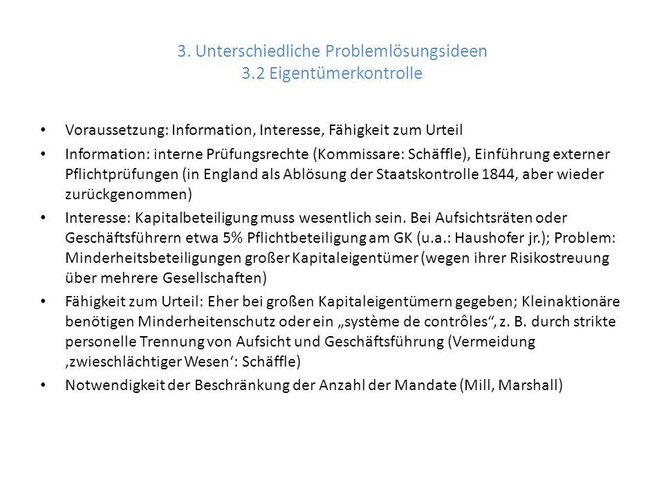 3. Unterschiedliche Problemlösungsideen 3.2 Eigentümerkontrolle Voraussetzung: Information, Interesse, Fähigkeit zum Urteil Information: interne Prüfu