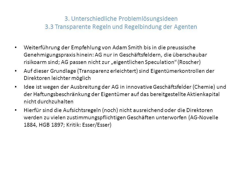 3. Unterschiedliche Problemlösungsideen 3.3 Transparente Regeln und Regelbindung der Agenten Weiterführung der Empfehlung von Adam Smith bis in die pr