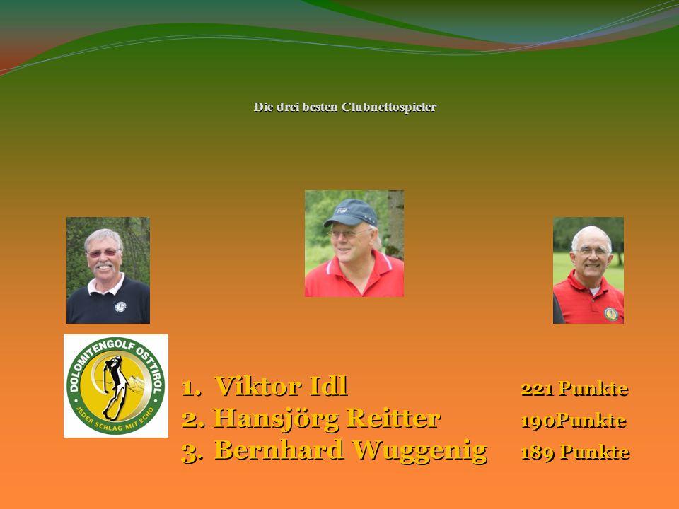 Die drei besten Clubnettospieler 1.Viktor Idl 221 Punkte 2.
