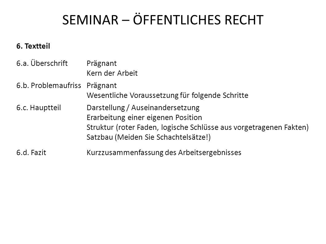 SEMINAR – ÖFFENTLICHES RECHT 6.Textteil 6.a. Überschrift Prägnant Kern der Arbeit 6.b.