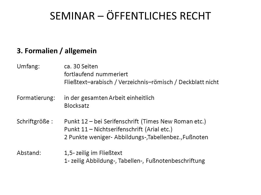SEMINAR – ÖFFENTLICHES RECHT 3.Formalien / allgemein Umfang:ca.