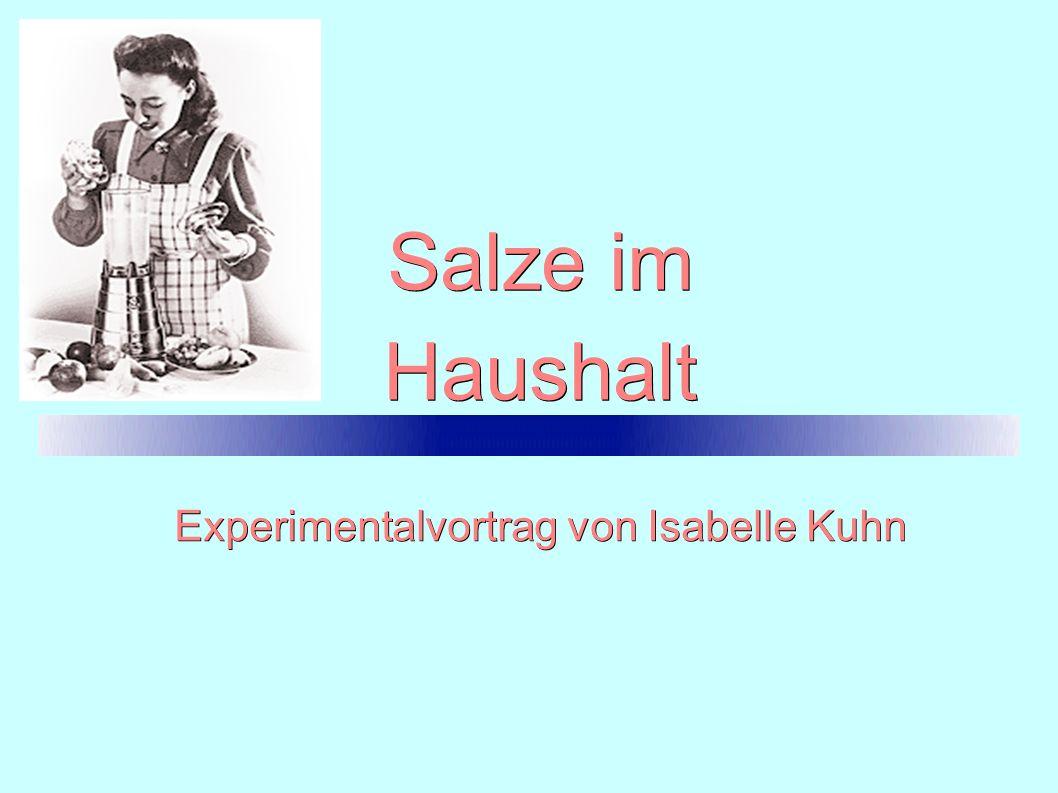 Salze im Haushalt Experimentalvortrag von Isabelle Kuhn