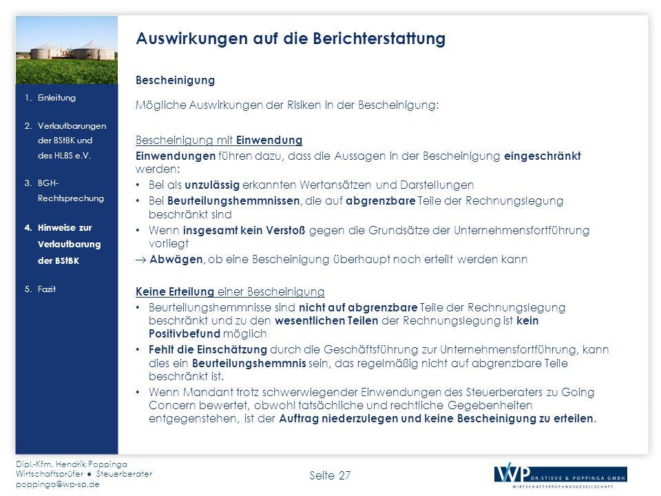 Seite 27 Dipl.-Kfm. Hendrik Poppinga Wirtschaftsprüfer ● Steuerberater poppinga@wp-sp.de Bescheinigung Mögliche Auswirkungen der Risiken in der Besche