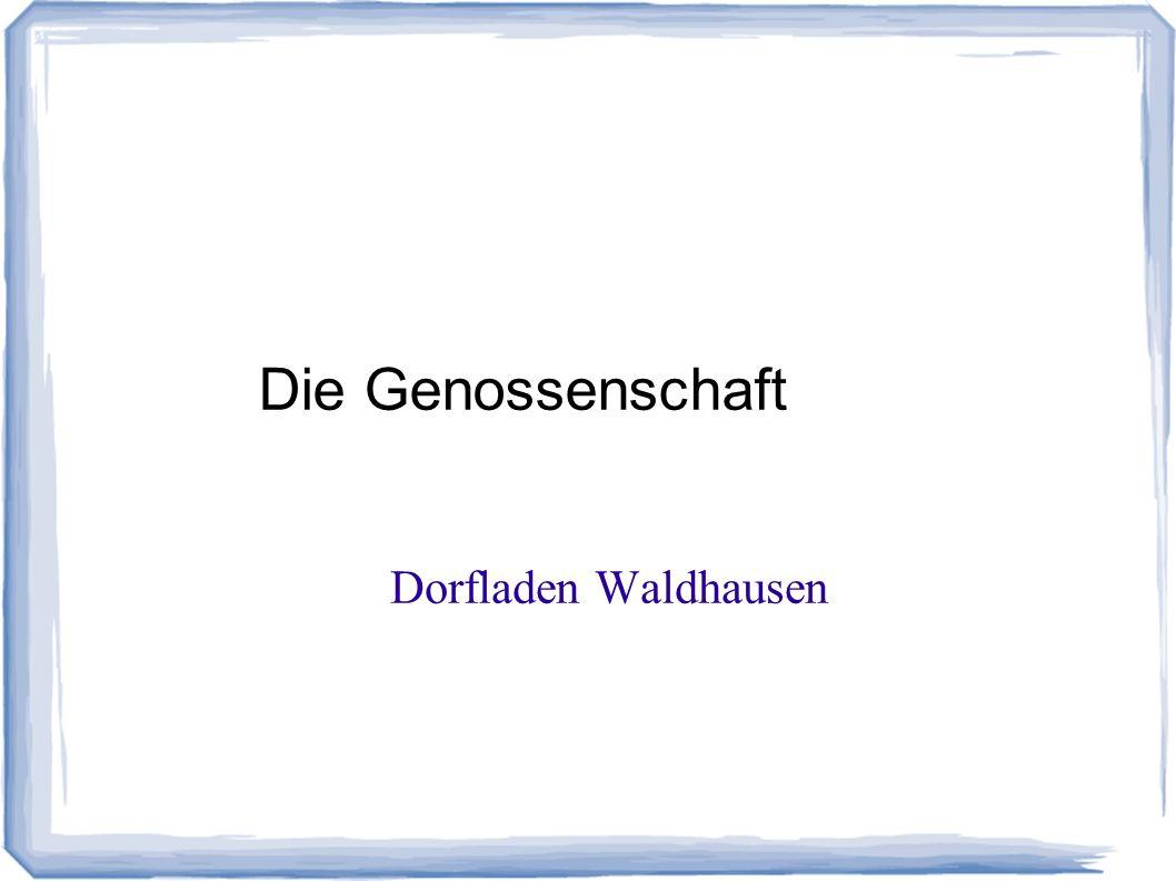 Dorfladen Waldhausen Die Genossenschaft
