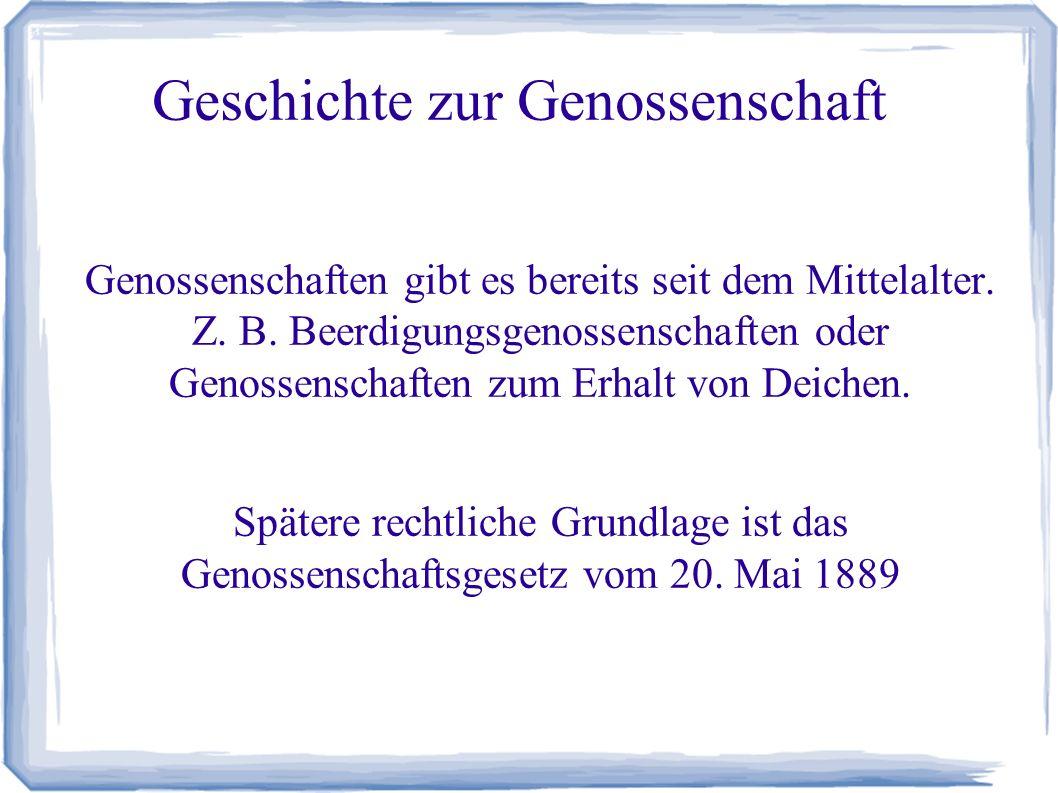 Geschichte zur Genossenschaft Genossenschaften gibt es bereits seit dem Mittelalter.
