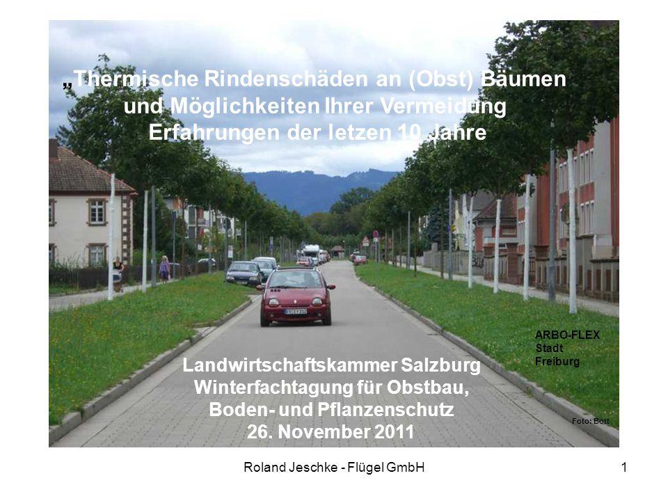 """Roland Jeschke - Flügel GmbH1 Foto: Bott """"Thermische Rindenschäden an (Obst) Bäumen und Möglichkeiten Ihrer Vermeidung Erfahrungen der letzen 10 Jahre"""