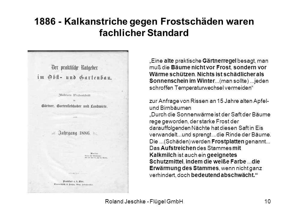 """Roland Jeschke - Flügel GmbH10 1886 - Kalkanstriche gegen Frostschäden waren fachlicher Standard """"Eine alte praktische Gärtnerregel besagt, man muß die Bäume nicht vor Frost, sondern vor Wärme schützen."""