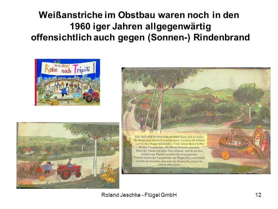 Roland Jeschke - Flügel GmbH12 Weißanstriche im Obstbau waren noch in den 1960 iger Jahren allgegenwärtig offensichtlich auch gegen (Sonnen-) Rindenbr