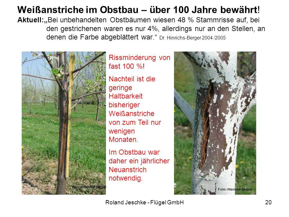 """Roland Jeschke - Flügel GmbH20 Weißanstriche im Obstbau – über 100 Jahre bewährt! Aktuell:""""Bei unbehandelten Obstbäumen wiesen 48 % Stammrisse auf, be"""