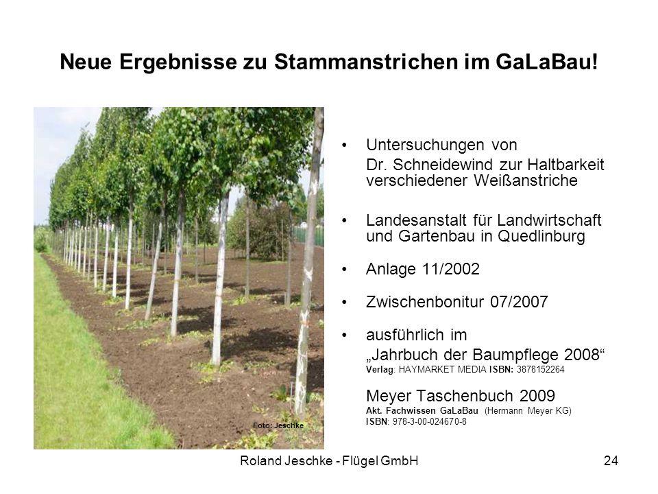 Roland Jeschke - Flügel GmbH24 Neue Ergebnisse zu Stammanstrichen im GaLaBau! Untersuchungen von Dr. Schneidewind zur Haltbarkeit verschiedener Weißan