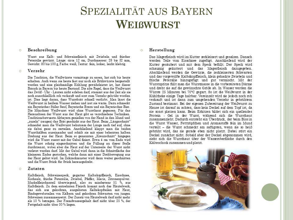 S PEZIALITÄT AUS B AYERN W EIßWURST Beschreibung Wurst aus Kalb- und Schweinefleisch mit Zwiebeln und frischer Petersilie gewürzt.