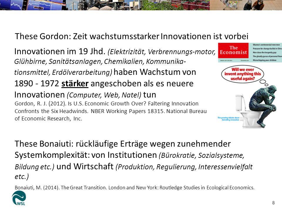 8 These Gordon: Zeit wachstumsstarker Innovationen ist vorbei Innovationen im 19 Jhd.