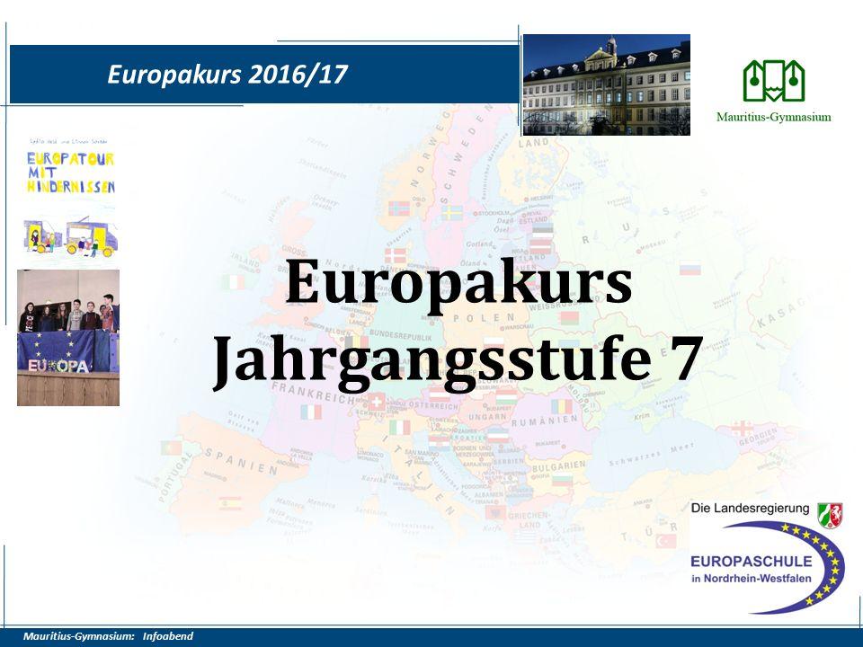 Mauritius-Gymnasium: Infoabend Europakurs 2016/17 Europakurs Jahrgangsstufe 7