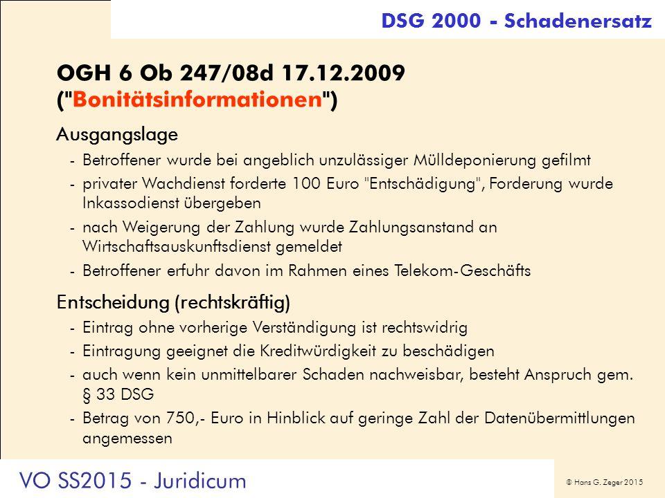 © Hans G. Zeger 2015 DSG 2000 - Schadenersatz OGH 6 Ob 247/08d 17.12.2009 (