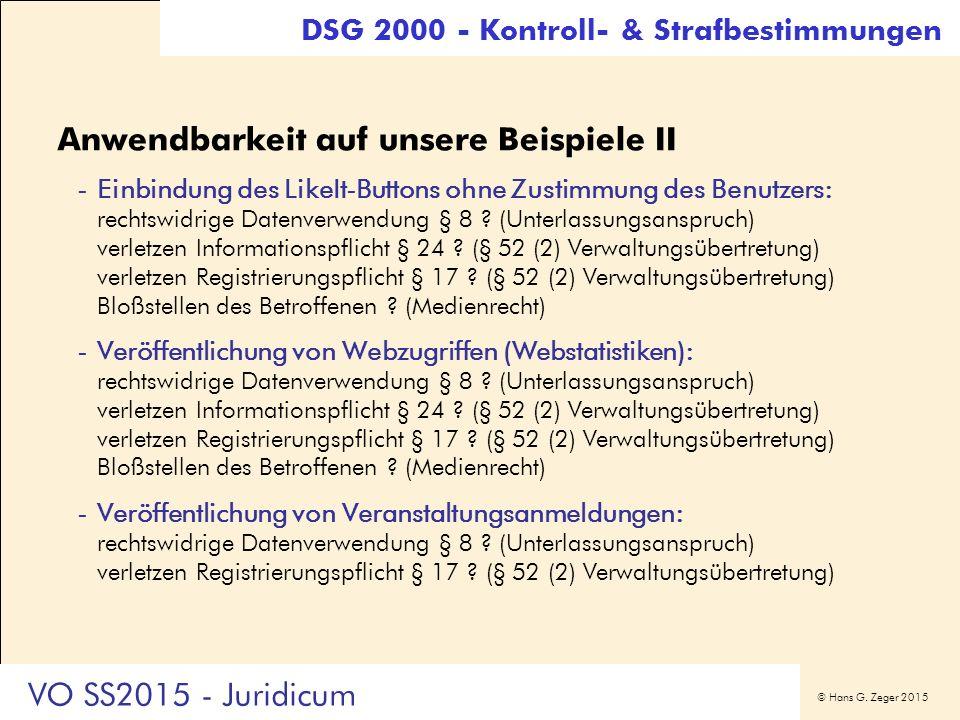 © Hans G. Zeger 2015 Anwendbarkeit auf unsere Beispiele II -Einbindung des LikeIt-Buttons ohne Zustimmung des Benutzers: rechtswidrige Datenverwendung