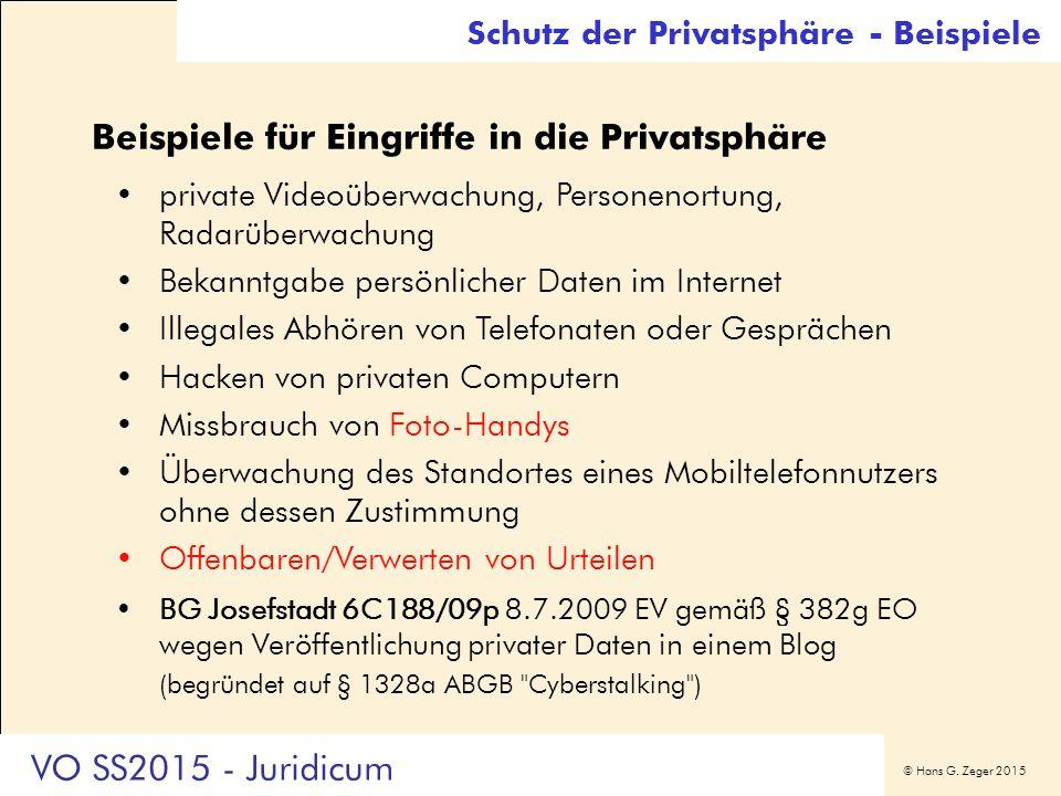 © Hans G. Zeger 2015 Schutz der Privatsphäre - Beispiele Beispiele für Eingriffe in die Privatsphäre private Videoüberwachung, Personenortung, Radarüb