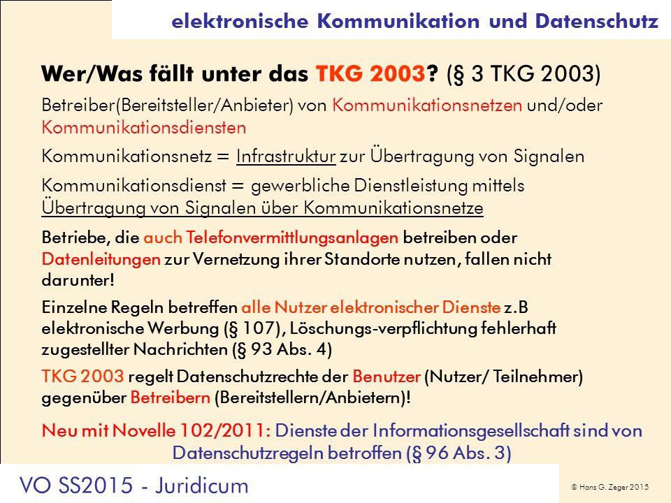 © Hans G. Zeger 2015 Wer/Was fällt unter das TKG 2003? (§ 3 TKG 2003) Betreiber(Bereitsteller/Anbieter) von Kommunikationsnetzen und/oder Kommunikatio