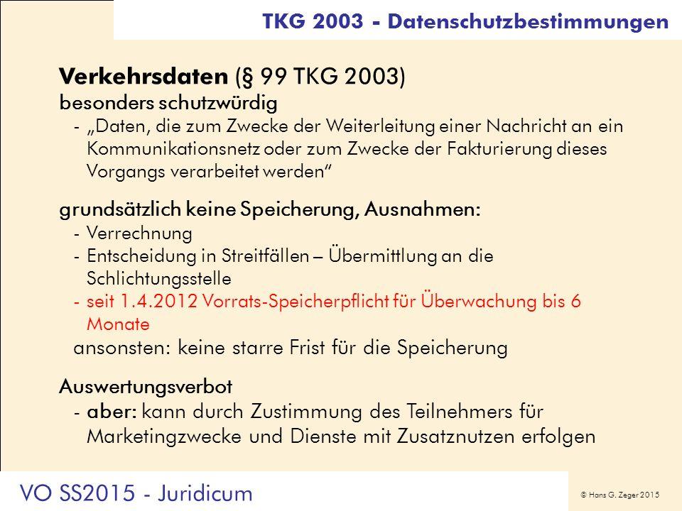 """© Hans G. Zeger 2015 Verkehrsdaten (§ 99 TKG 2003) besonders schutzwürdig -""""Daten, die zum Zwecke der Weiterleitung einer Nachricht an ein Kommunikati"""