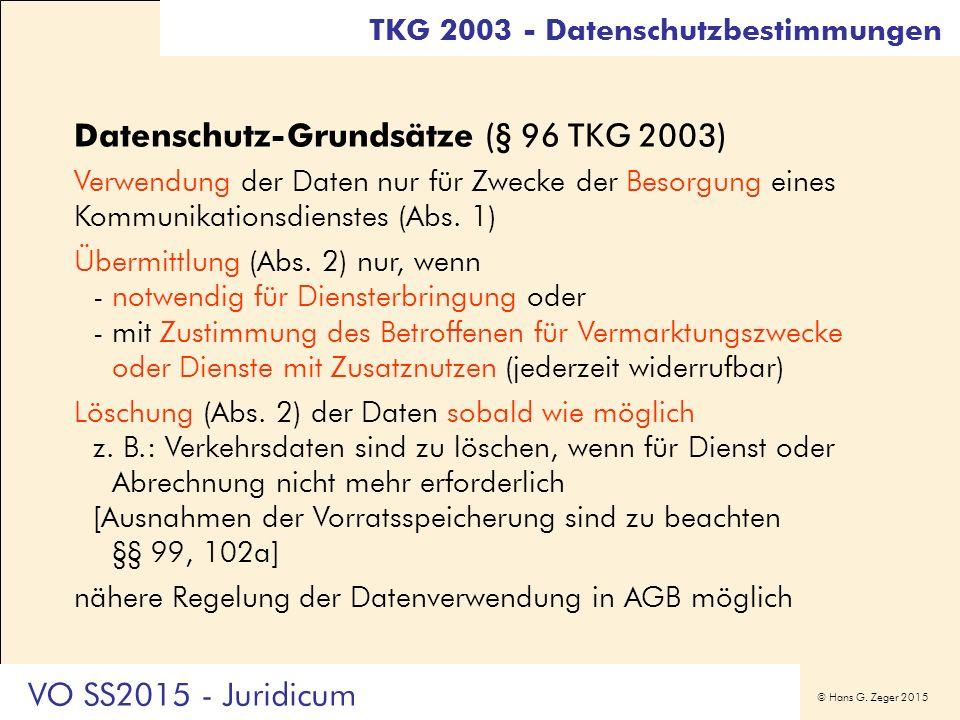 © Hans G. Zeger 2015 Datenschutz-Grundsätze (§ 96 TKG 2003) Verwendung der Daten nur für Zwecke der Besorgung eines Kommunikationsdienstes (Abs. 1) Üb
