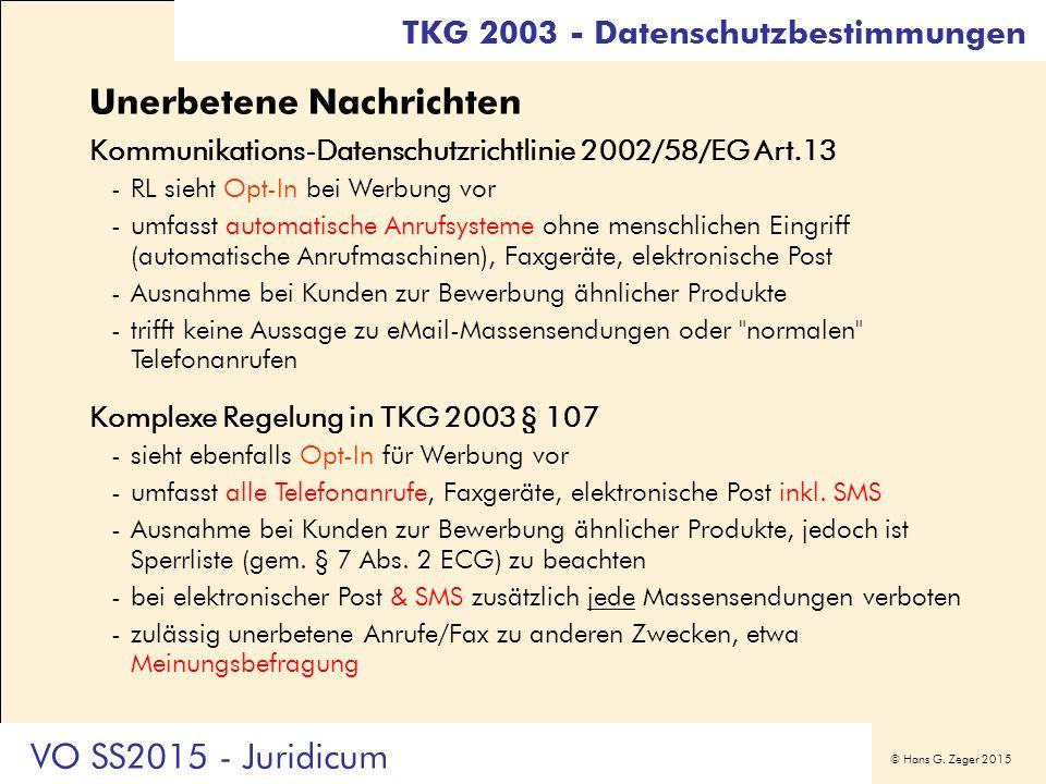© Hans G. Zeger 2015 Unerbetene Nachrichten Kommunikations-Datenschutzrichtlinie 2002/58/EG Art.13 -RL sieht Opt-In bei Werbung vor -umfasst automatis