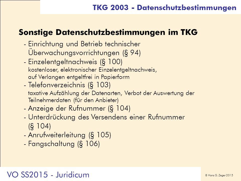 © Hans G. Zeger 2015 Sonstige Datenschutzbestimmungen im TKG -Einrichtung und Betrieb technischer Überwachungsvorrichtungen (§ 94) -Einzelentgeltnachw