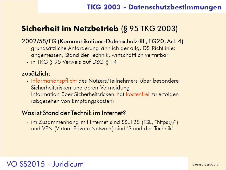© Hans G. Zeger 2015 Sicherheit im Netzbetrieb (§ 95 TKG 2003) 2002/58/EG (Kommunikations-Datenschutz-RL, EG20, Art. 4) -grundsätzliche Anforderung äh