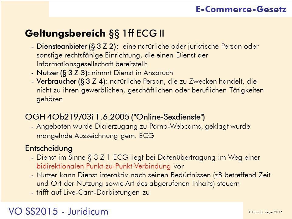 © Hans G. Zeger 2015 Geltungsbereich §§ 1ff ECG II -Diensteanbieter (§ 3 Z 2): eine natürliche oder juristische Person oder sonstige rechtsfähige Einr
