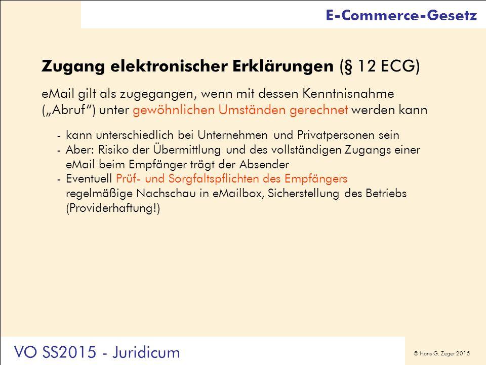 """© Hans G. Zeger 2015 Zugang elektronischer Erklärungen (§ 12 ECG) eMail gilt als zugegangen, wenn mit dessen Kenntnisnahme (""""Abruf"""") unter gewöhnliche"""
