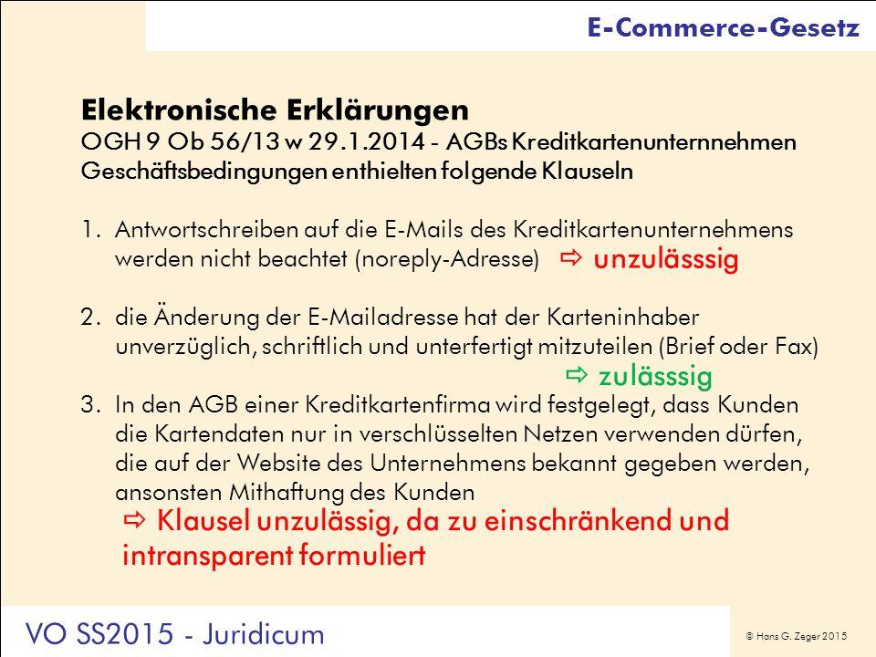 © Hans G. Zeger 2015 Elektronische Erklärungen OGH 9 Ob 56/13 w 29.1.2014 - AGBs Kreditkartenunternnehmen Geschäftsbedingungen enthielten folgende Kla