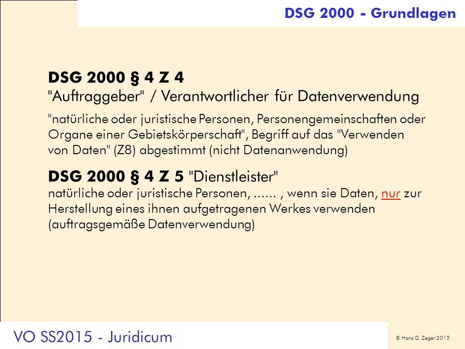 © Hans G. Zeger 2015 DSG 2000 § 4 Z 4