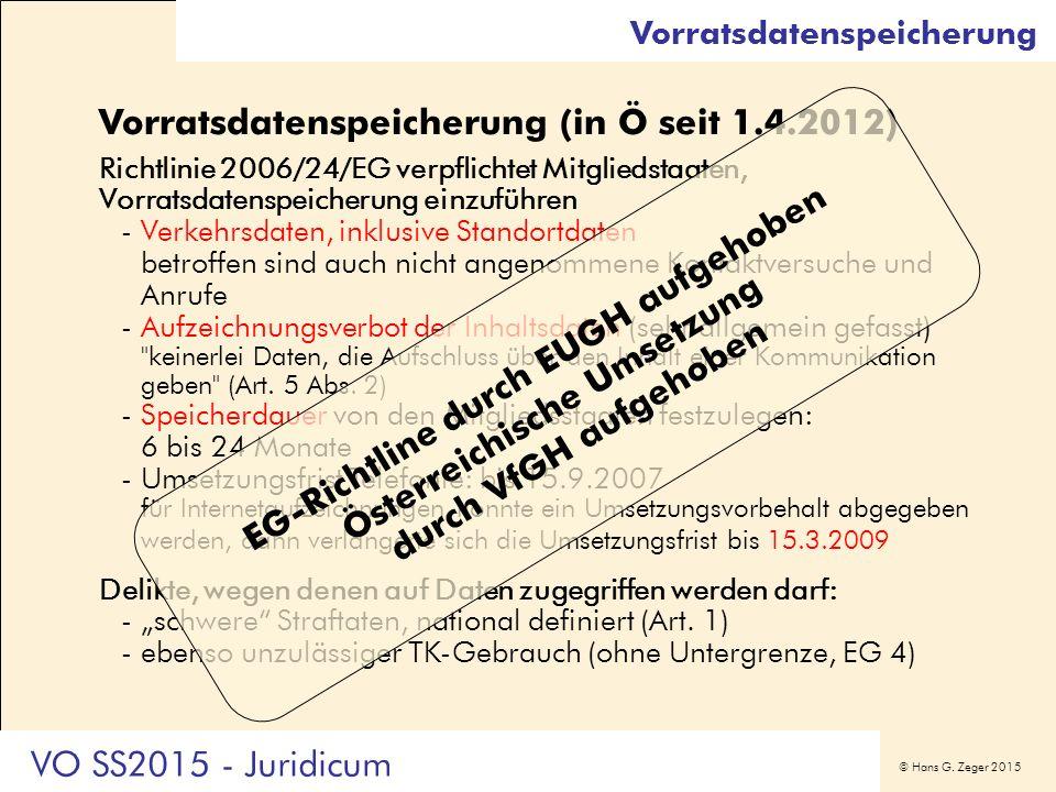 © Hans G. Zeger 2015 Vorratsdatenspeicherung (in Ö seit 1.4.2012) Richtlinie 2006/24/EG verpflichtet Mitgliedstaaten, Vorratsdatenspeicherung einzufüh