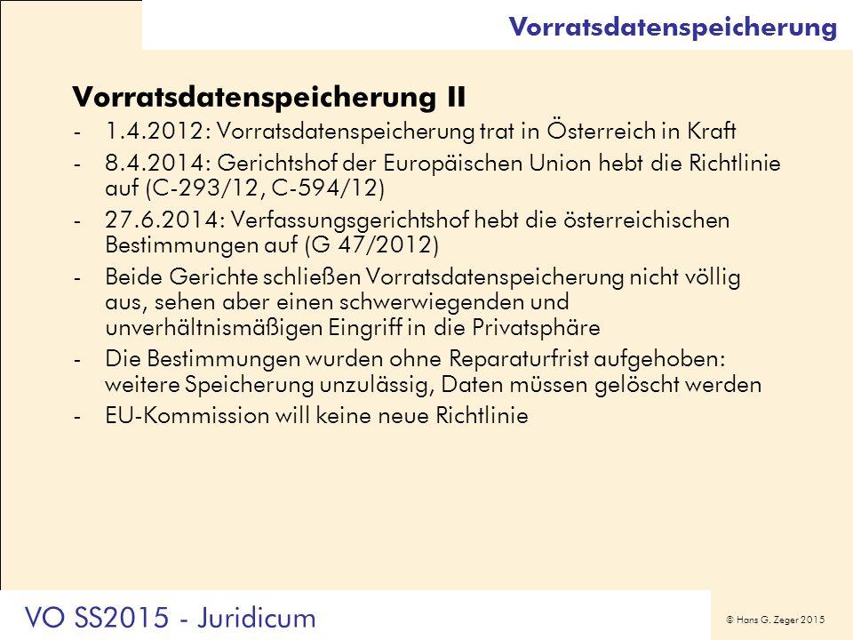 © Hans G. Zeger 2015 Vorratsdatenspeicherung II -1.4.2012: Vorratsdatenspeicherung trat in Österreich in Kraft -8.4.2014: Gerichtshof der Europäischen
