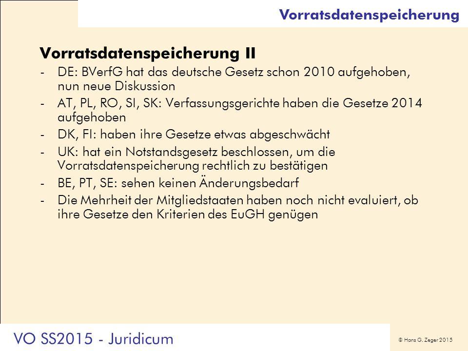 © Hans G. Zeger 2015 Vorratsdatenspeicherung II -DE: BVerfG hat das deutsche Gesetz schon 2010 aufgehoben, nun neue Diskussion -AT, PL, RO, SI, SK: Ve