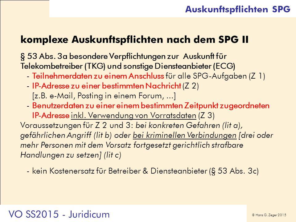 © Hans G. Zeger 2015 Auskunftspflichten SPG komplexe Auskunftspflichten nach dem SPG II § 53 Abs. 3a besondere Verpflichtungen zur Auskunft für Teleko