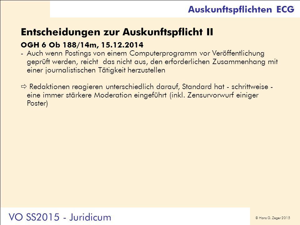 © Hans G. Zeger 2015 Entscheidungen zur Auskunftspflicht II OGH 6 Ob 188/14m, 15.12.2014 -Auch wenn Postings von einem Computerprogramm vor Veröffentl