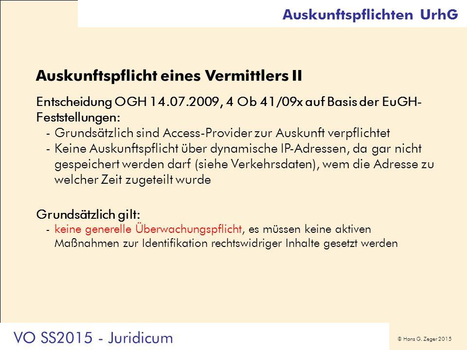 © Hans G. Zeger 2015 Auskunftspflicht eines Vermittlers II Entscheidung OGH 14.07.2009, 4 Ob 41/09x auf Basis der EuGH- Feststellungen: -Grundsätzlich