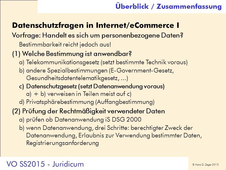 © Hans G. Zeger 2015 Datenschutzfragen in Internet/eCommerce I Vorfrage: Handelt es sich um personenbezogene Daten? Bestimmbarkeit reicht jedoch aus!