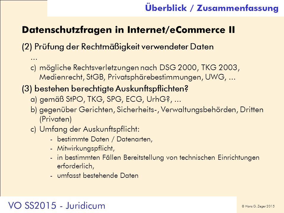© Hans G. Zeger 2015 Datenschutzfragen in Internet/eCommerce II (2) Prüfung der Rechtmäßigkeit verwendeter Daten... c)mögliche Rechtsverletzungen nach