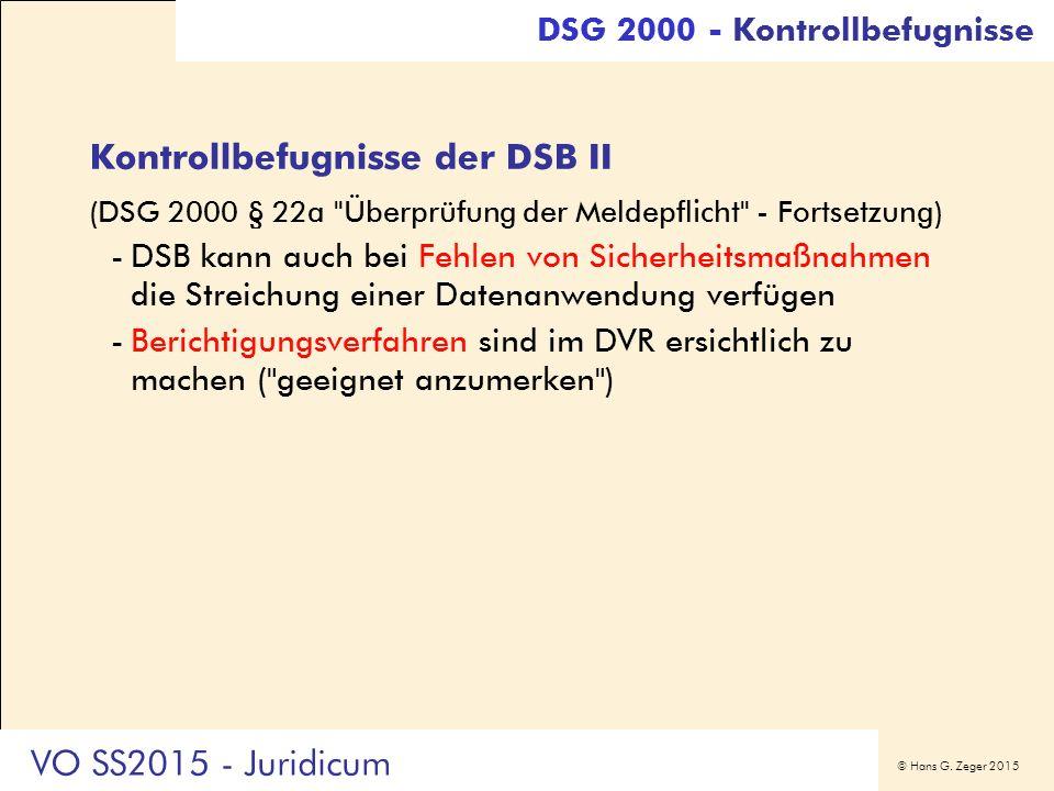 © Hans G. Zeger 2015 Kontrollbefugnisse der DSB II (DSG 2000 § 22a