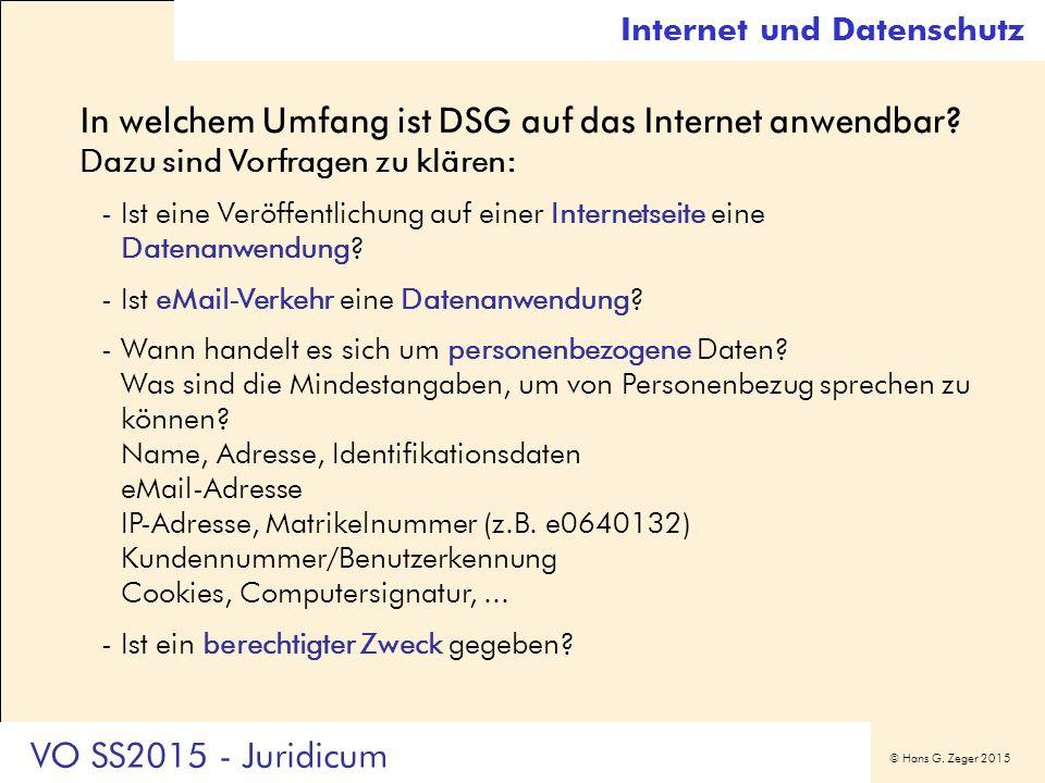 © Hans G. Zeger 2015 In welchem Umfang ist DSG auf das Internet anwendbar? Dazu sind Vorfragen zu klären: -Ist eine Veröffentlichung auf einer Interne