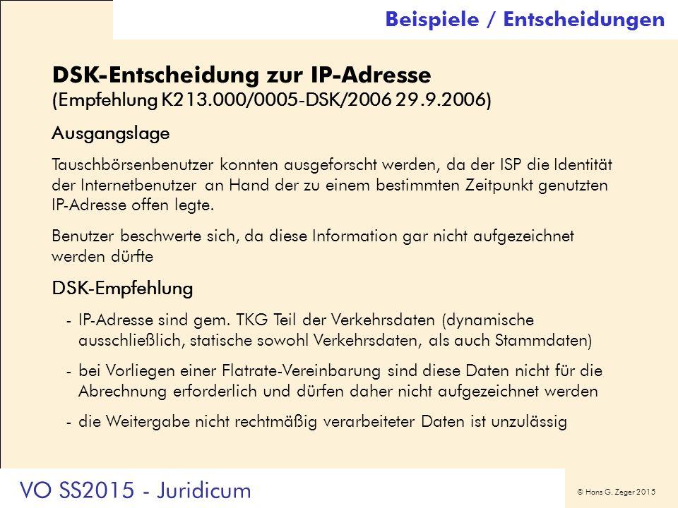 © Hans G. Zeger 2015 DSK-Entscheidung zur IP-Adresse (Empfehlung K213.000/0005-DSK/2006 29.9.2006) Ausgangslage Tauschbörsenbenutzer konnten ausgefors