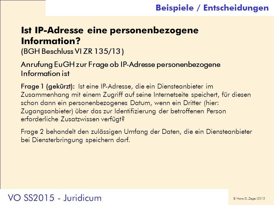 © Hans G. Zeger 2015 Ist IP-Adresse eine personenbezogene Information? (BGH Beschluss VI ZR 135/13 ) Anrufung EuGH zur Frage ob IP-Adresse personenbez