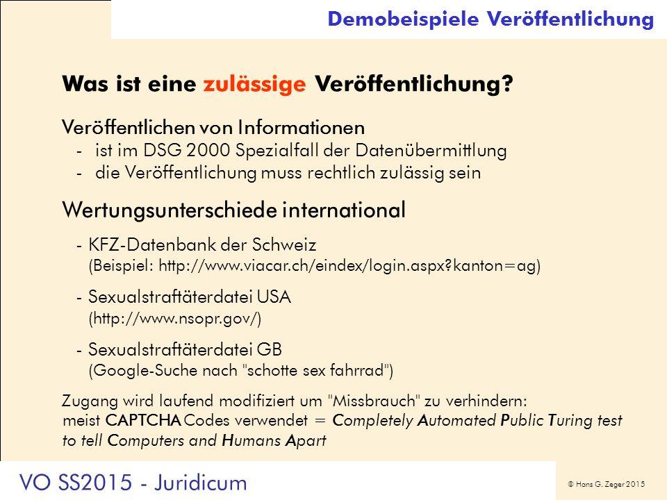 © Hans G. Zeger 2015 Wertungsunterschiede international -KFZ-Datenbank der Schweiz (Beispiel: http://www.viacar.ch/eindex/login.aspx?kanton=ag) -Sexua