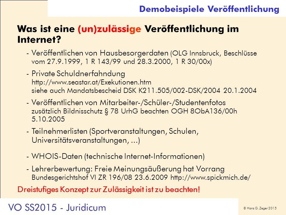 © Hans G. Zeger 2015 Was ist eine (un)zulässige Veröffentlichung im Internet? -Veröffentlichen von Hausbesorgerdaten (OLG Innsbruck, Beschlüsse vom 27