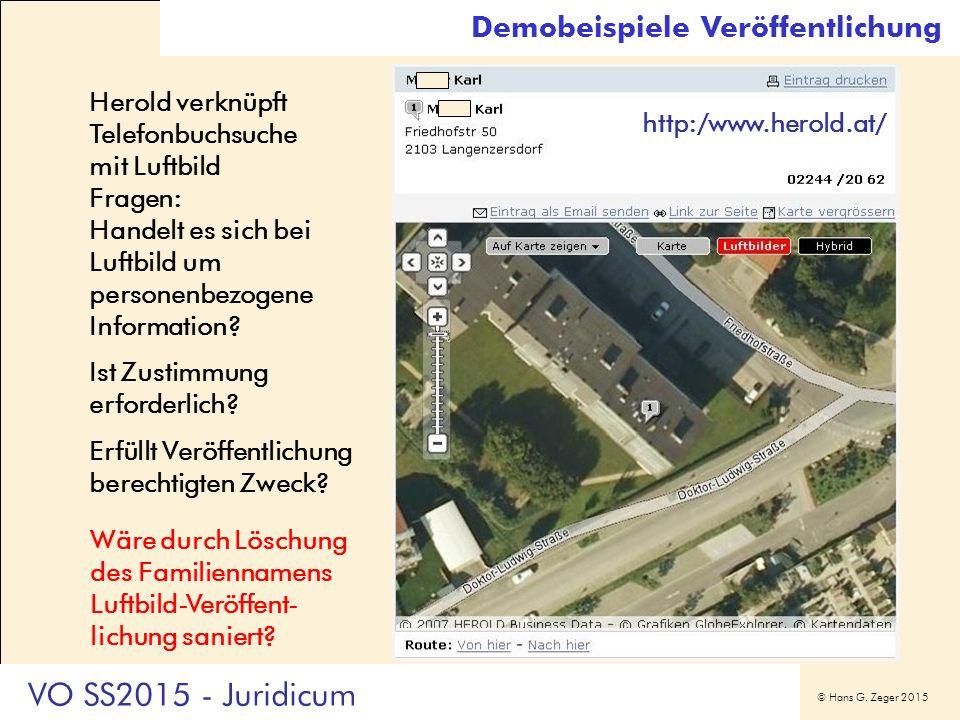 © Hans G. Zeger 2015 Demobeispiele Veröffentlichung Herold verknüpft Telefonbuchsuche mit Luftbild Fragen: Handelt es sich bei Luftbild um personenbez