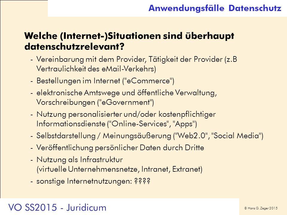 © Hans G. Zeger 2015 Anwendungsfälle Datenschutz Welche (Internet-)Situationen sind überhaupt datenschutzrelevant? -Vereinbarung mit dem Provider, Tät