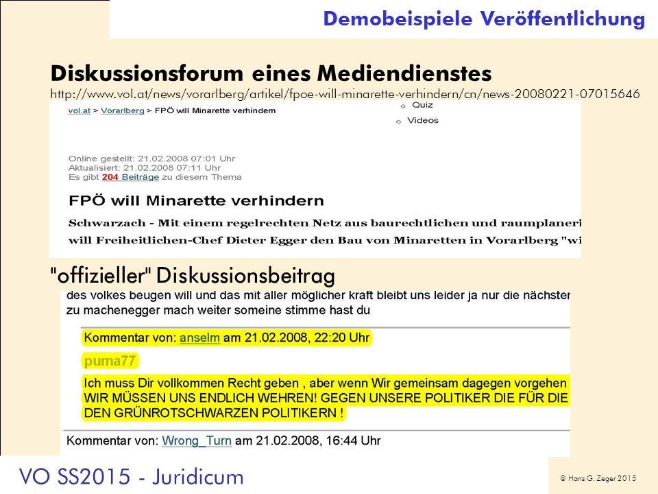 © Hans G. Zeger 2015 Demobeispiele Veröffentlichung Diskussionsforum eines Mediendienstes http://www.vol.at/news/vorarlberg/artikel/fpoe-will-minarett